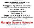 Assaggi di 8 piatti bio e naturali preparati secondo le indicazioni del dott. Michele Riefoli e a seguire (ore 20,45) Conferenza del  Dott. MICHELE RIEFOLI