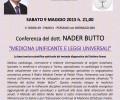 """Conferenza del dott. NADER BUTTO """"MEDICINA UNIFICANTE E LEGGI UNIVERSALI"""" – SABATO 9 MAGGIO 2015 h. 21,00 V. ROMA 49 – PIANO II, PESSANO con BORNAGO (MI)"""